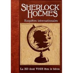 Sherlock Holmes - T5 - Enquêtes internationales - La BD dont vous êtes le héros