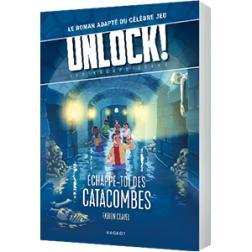 Unlock ! Les Escape Geeks T1 - Echappe-Toi Des Catacombes